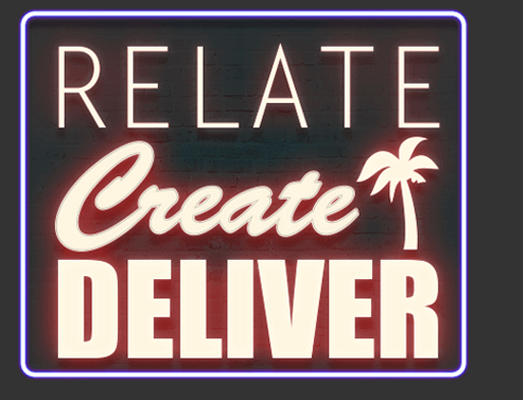 Relate-Create-Deliver